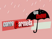 Corre Carmela que chove